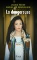 Couverture La dangereuse / La dangereuse : Une femme libre Editions Stock 2016