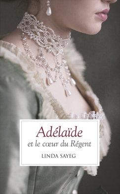 Couverture Adélaïde et le coeur du régent