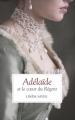 Couverture Adélaïde et le coeur du régent Editions France Loisirs 2016