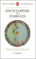 Couverture Encyclopédie des symboles Editions Le Livre de Poche (La pochothèque) 1996
