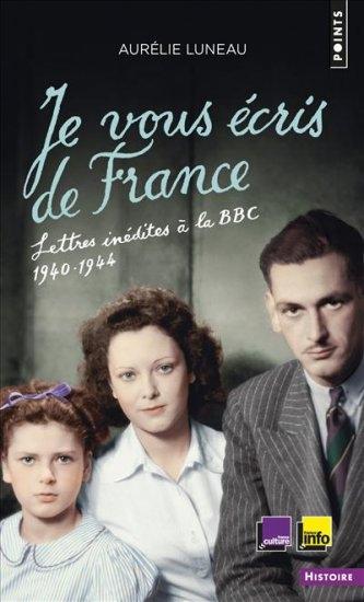 Couverture Je vous écris de France : Lettres inédites à la BBC 1940-1944