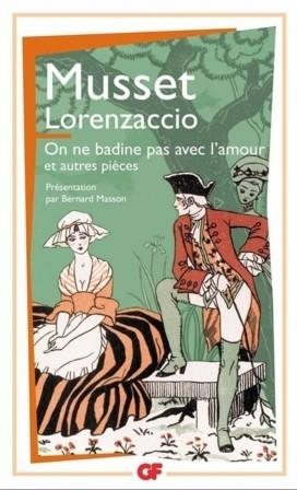 Couverture Lorenzaccio, On ne badine pas avec l'amour et autres pièces
