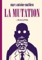 Couverture La Mutation Editions L'Association (Patte de mouche) 2015