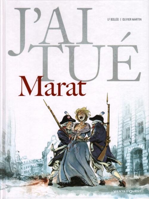 Couverture J'ai tué, tome 4 : Marat