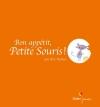 Couverture Bon appétit, Petite Souris ! Editions Didier Jeunesse 2016