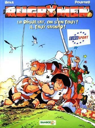 Couverture Les Rugbymen, tome 7 : Le résultat, on s'en fout ! Il faut gagner !