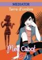 Couverture Médiator, tome 1 : Terre d'ombre Editions Le Livre de Poche 2007