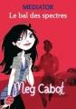 Couverture Médiator, tome 3 : Le Bal des spectres Editions Le Livre de Poche 2008