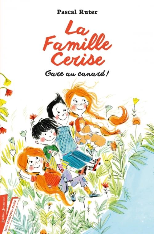 Couverture La Famille Cerise, tome 1 : Gare au canard !