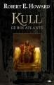 Couverture Kull le roi atlante, intégrale Editions Bragelonne (Fantasy) 2013