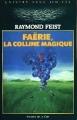 Couverture Faërie, la colline magique Editions Presses de la Cité (Univers sans Limites) 1989