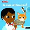 Couverture Je suis vétérinaire Editions Nathan (Kididoc) 2016