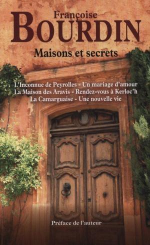 Couverture Maisons et secrets : L'inconnue de Peyrolles, Une mariage d'amour, La maison des Avaris, Rendez-vous à Kerloc'h, La camarguaise, Une nouvelle vie