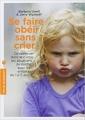 Couverture Se faire obéir sans crier Editions Marabout (Poche Enfant Education) 2013