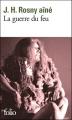 Couverture La guerre du feu Editions Folio  2011