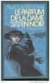 Couverture Le parfum de la dame en noir Editions Gallimard  (1000 soleils) 1987
