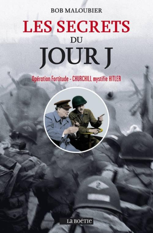 Couverture Les secrets du Jour J : Opération Fortitude - Churchill mystifie Hitler