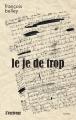 Couverture Le je de trop Editions L'écriveur 2016