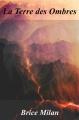 Couverture Le cycle des tempêtes, tome 1 : La terre des ombres Editions Autoédité 2016