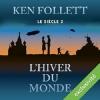 Couverture Le Siècle, tome 2 : L'Hiver du monde Editions Audible studios 2016