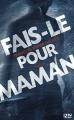 Couverture Fais-le pour maman Editions 12-21 2014