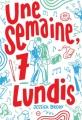 Couverture Une semaine, 7 lundis Editions Gallimard  (Jeunesse) 2016