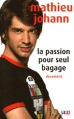 Couverture La Passion pour seul bagage Editions TF1 2005