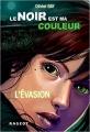 Couverture Le noir est ma couleur, tome 4 : L'évasion Editions Rageot 2015