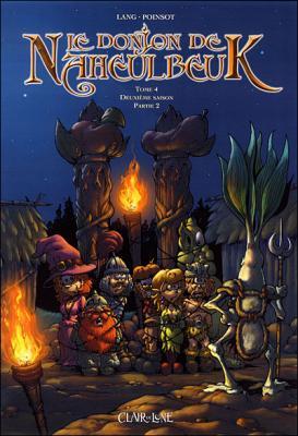 Couverture Le donjon de Naheulbeuk (BD), tome 04 : Deuxième saison, partie 2