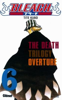 Couverture Bleach, tome 06 : The Death trilogy Overture