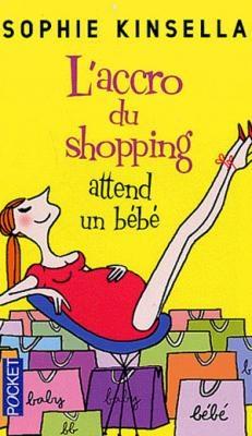 Couverture L'accro du shopping, tome 5 : L'accro du shopping attend un bébé