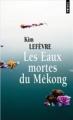 Couverture Les eaux mortes du Mékong Editions Points 2010