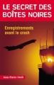 Couverture Le Secret des boîtes noires : Enregistrements avant le crash Editions Altipresse (Histoires authentiques) 2002