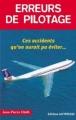 Couverture Erreurs de pilotage : Ces accidents qu'on aurait pu éviter... Editions Altipresse (Histoires authentiques) 2003