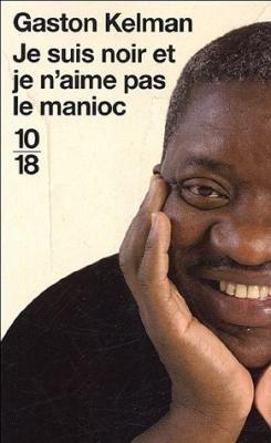 Couverture Je suis noir et je n'aime pas le manioc