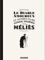Couverture Le diable amoureux et autres films jamais tournés par Méliès Editions Dargaud 2010