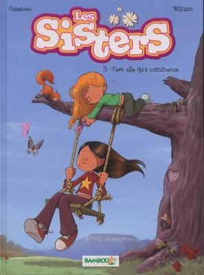 Couverture Les sisters, tome 03 : C'est elle qu'a commencé