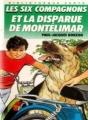 Couverture Les Six Compagnons et la disparue de Montélimar Editions Hachette (Bibliothèque verte) 1997