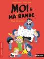 Couverture Moi & ma super bande, tome 2 : Tous en scène! Editions Nathan 2016