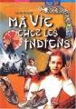 Couverture Ma vie chez les Indiens Editions Le Livre de Poche (Jeunesse - Mon bel oranger) 2000