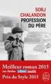 Couverture Profession du père Editions Le Livre de Poche 2016