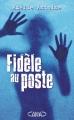 Couverture Fidèle au poste Editions Michel Lafon 2016