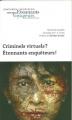 Couverture Criminels virtuels ? Etonnants voyageurs ! Editions Ministère de l'Education Nationale 2015