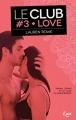 Couverture Le club, tome 3 : Love Editions JC Lattès (&moi) 2016