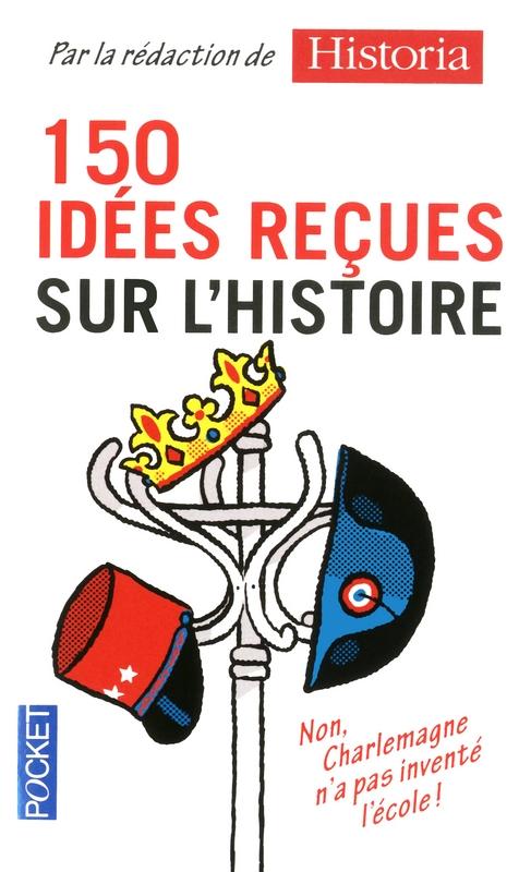Couverture 150 idées reçues sur l'histoire
