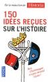 Couverture 150 idées reçues sur l'histoire Editions Pocket 2011
