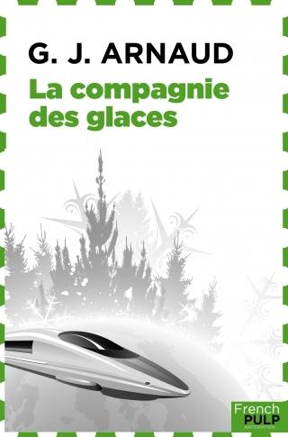 Couverture La Compagnie des Glaces, tome 01