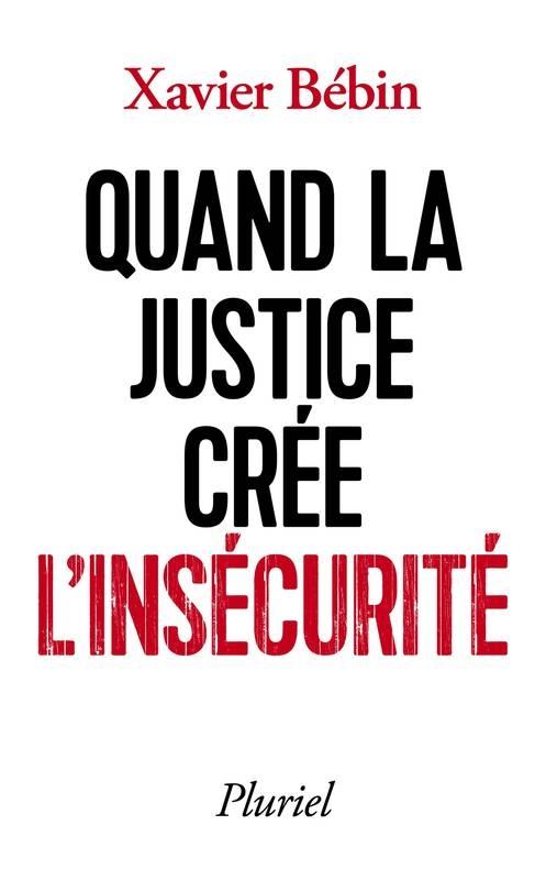 Couverture Quand la justice crée l'insécurité