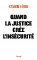 Couverture Quand la justice crée l'insécurité Editions Fayard 2013