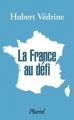 Couverture La France au défi Editions Hachette (Pluriel) 2015